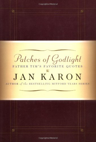 9780670030064: Patches of Godlight: Father Tim's Favorite Quotes (Mitford Years)