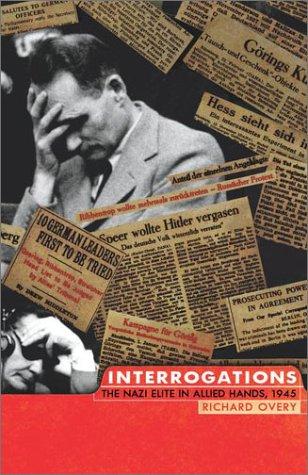 9780670030088: Interrogations: The Nazi Elite in Allied Hands, 1945