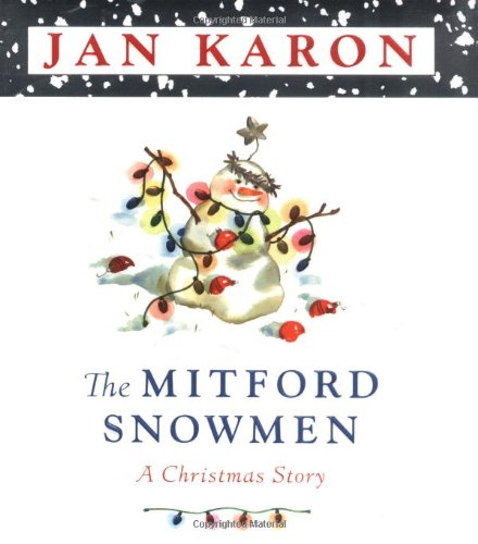 The Mitford Snowmen: A Christmas Story (0670030198) by Jan Karon