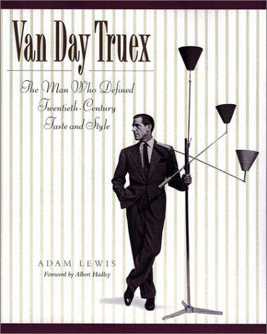 9780670030248: Van Day Truex: The Man Who Defined Twentieth-Century Taste and Style