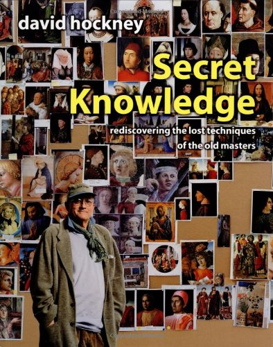 9780670030262: Secret Knowledge: Rediscovering the Lost Techniques of the Old Masters