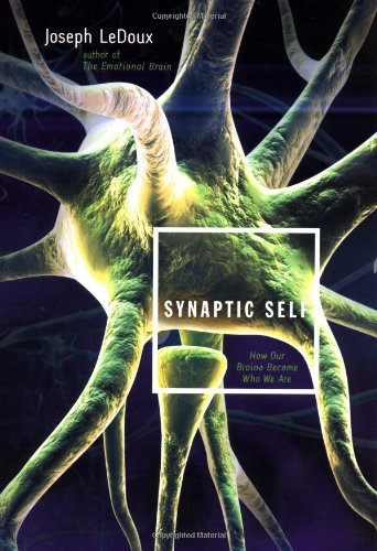 9780670030286: Synaptic Self: How Our Brains Become Who We Are