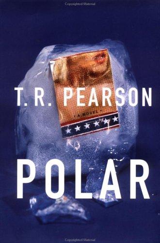 Polar, a Novel: Pearson, T. R.