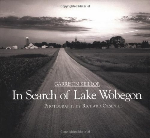 In Search of Lake Wobegon: Keillor, Garrison; Olsenius, Richard