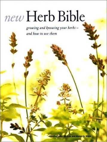 New Herb Bible: Growing and Knowing Your Herbs--and How to Use Them (9780670030392) by Marcus A. Webb; Caroline Foley; Jill Nice