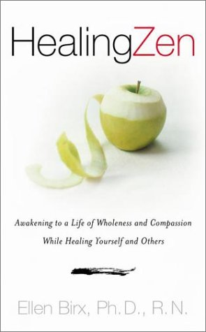 9780670030538: Healing Zen: Awakening Life Wholeness Compassion While Caring for Yourself Others