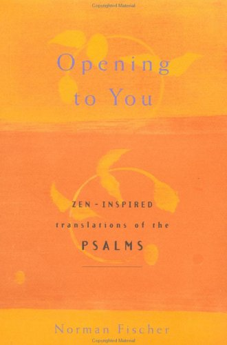 9780670030613: Opening to You: Zen-Inspired Translations of the Psalms