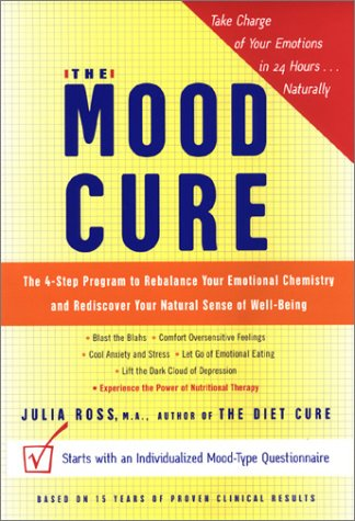 9780670030699: The Mood Cure: The 4-Step Program to Rebalance Your Emotional Chemistry and Rediscover Your Natural Sense of Well-Being