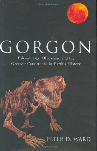 9780670030941: Gorgon: Paleontology, Obsession, and the Greatest Catastrophe in Earth's History