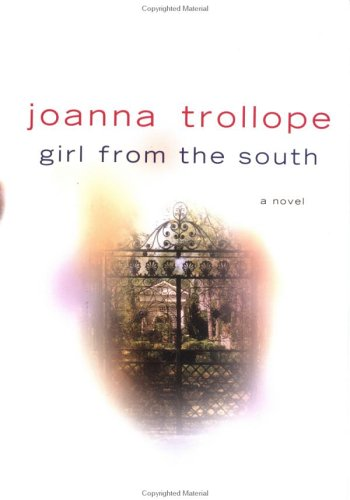 Girl from the South: A Novel: Trollope, Joanna