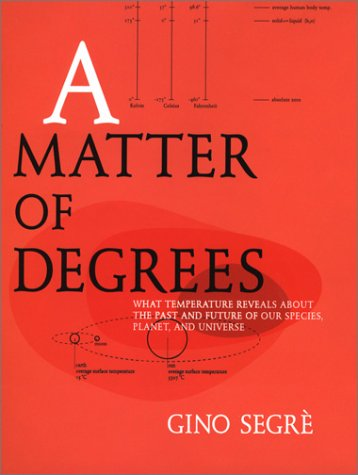 9780670031016: A Matter of Degrees: What Temperature Reveals Abt Past Future Our Species Planet