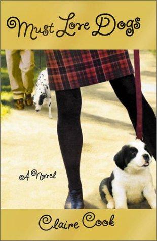 9780670031061: Must Love Dogs: A Novel