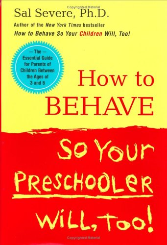 9780670031085: How to Behave So Your Preschooler Will, Too!