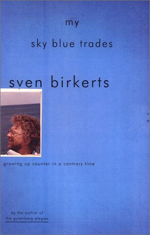 9780670031092: My Sky Blue Trades: Growing Up Counter in a Contrary Time
