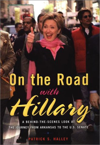 9780670031115: On the Road with Hillary: A Behind-the-Scenes Look at the Journey from Arkansas to the U.S. Senate