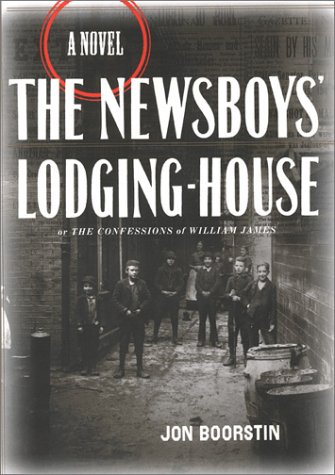 The Newsboys' Lodging-House : Or the Confessions of William James--A Novel