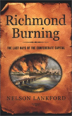 9780670031177: Richmond Burning: The Last Days of the Confederate Capital