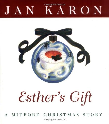 Esther's Gift: A Mitford Christmas Story: Karon, Jan