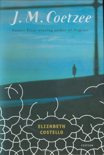 Elizabeth Costello [Signed]: COETZEE, J[ohn]. M[axwell]