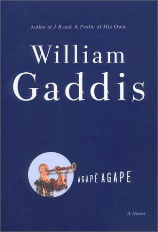 Agape Agape: Gaddis, William