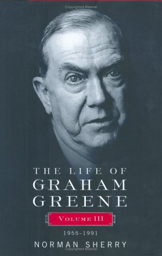 The Life of Graham Greene: Volume III: 1955-1991: SHERRY, Norman