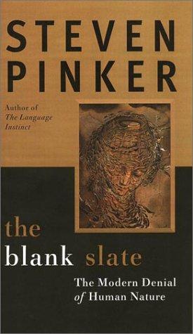 The Blank Slate The Modern Denial Of Human Nature