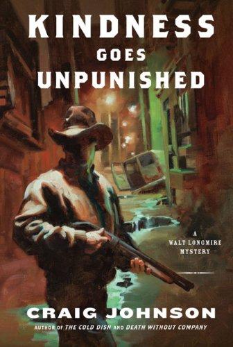 Kindness Goes Unpunished: A Walt Longmire Mystery (Walt Longmire Mysteries): Johnson, Craig