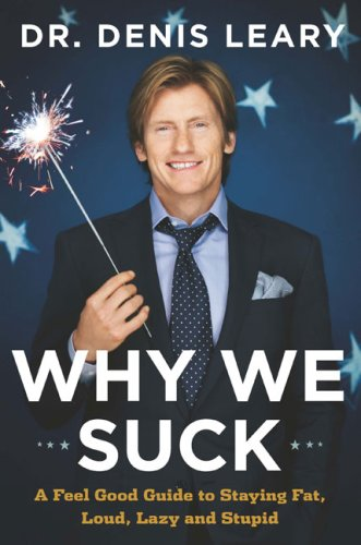 9780670031603: Why We Suck: A Feel Good Guide to Staying Fat, Loud, Lazy and Stupid