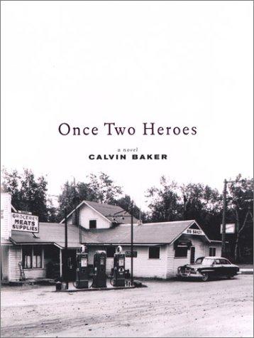Once Two Heroes: A Novel: Calvin Baker