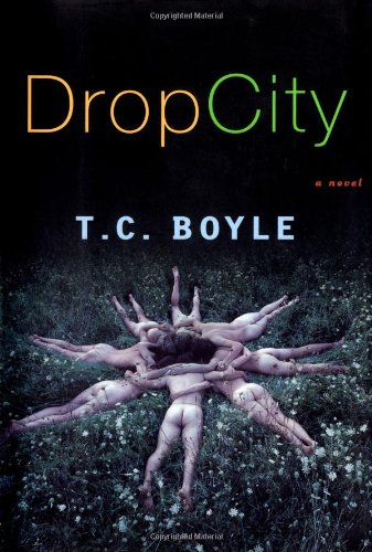 9780670031726: Drop City (Boyle, T. Coraghessan)