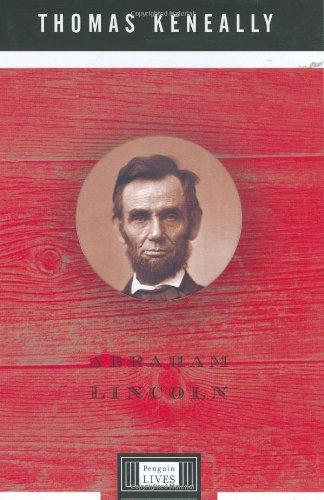 Abraham Lincoln (Penguin Lives): Thomas Keneally