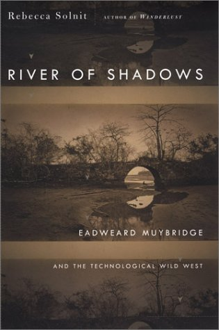 9780670031764: River of Shadows: Eadweard Muybridge and the Technological Wild West
