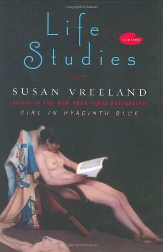Life Studies: Stories: Vreeland, Susan