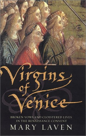 9780670031832: Virgins of Venice: Broken Vows and Cloistered Lives in the Renaissance Convent