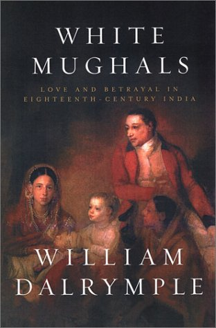 9780670031849: White Mughals: Love and Betrayal in Eighteenth-Century India