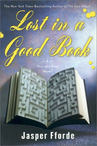 Lost in a Good Book : A Thursday Next Novel: Fforde, Jasper