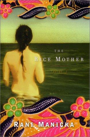 The Rice Mother: Rani Manicka