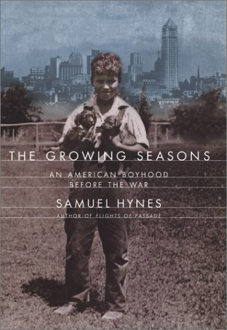 9780670031931: The Growing Seasons: An American Boyhood Before the War
