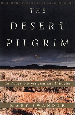 9780670031955: The Desert Pilgrim: En Route to Mysticism and Miracles