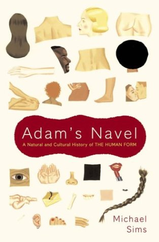 9780670032242: Adam's Navel: A Natural and Cultural History of the Human Form