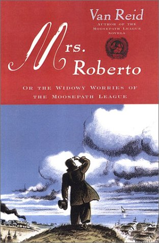 9780670032259: Mrs. Roberto: Or the Widowy Worries of the Moosepath League