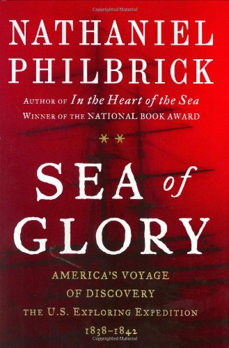 9780670032310: Sea of Glory: America's Voyage of Discovery, The U.S. Exploring Expedition, 1838-1842