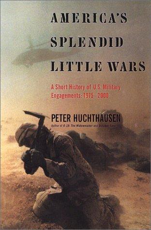 9780670032327: America's Splendid Little Wars: A Short History of U.S. Military Engagements: 1975-2000