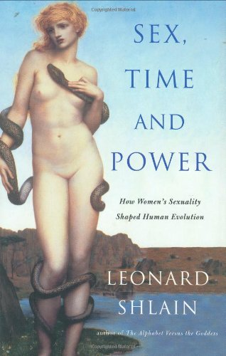 9780670032334: Sex, Time, and Power: How Women's Sexuality Shaped Human Evolution