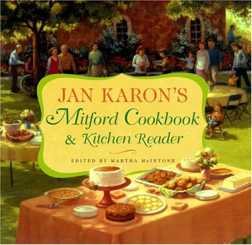 Jan Karon's Mitford Cookbook and Kitchen Reader: Recipes from Mitford Cooks, Favorite Tales from ...