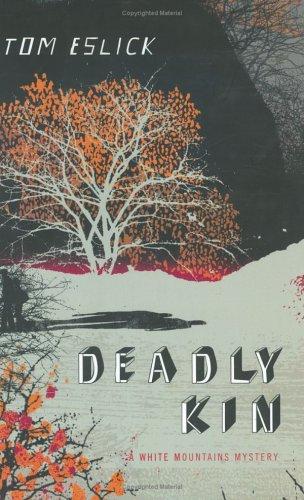 Deadly Kin: A White Mountains Mystery: Eslick, Tom