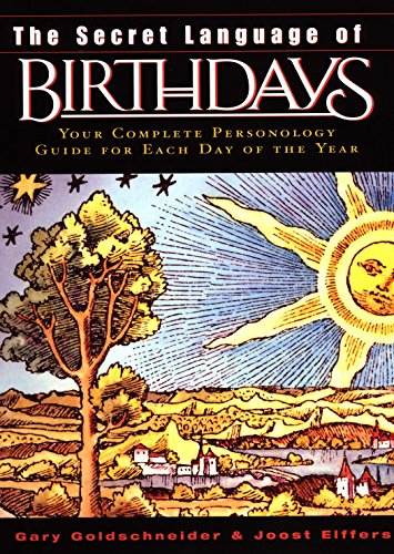 The Secret Language of Birthdays: Personology Profiles for Each Day of the Year (Hardcover): Gary ...