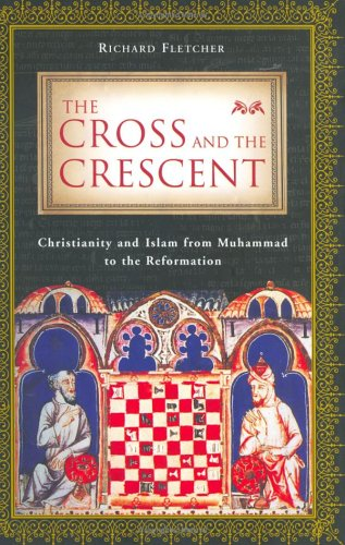 9780670032716: The Cross and the Crescent: Christianity and Islam from Muhammad to the Reformation