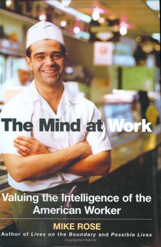 9780670032822: The Mind at Work: Valuing the Intelligence of the American Worker