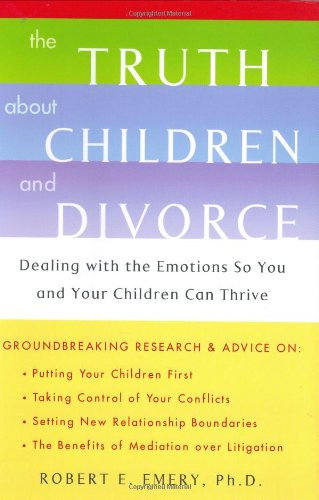 9780670032877: The Truth About Children and Divorce: Dealing with the Emotions so You and Your Children Can Thrive